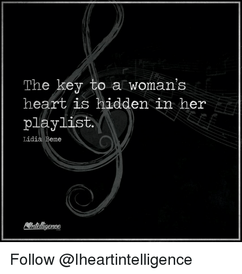 Memes, 🤖, and Hidden: The key to a woman's  heart is hidden in her  playlist  Lidia  Beme Follow @Iheartintelligence