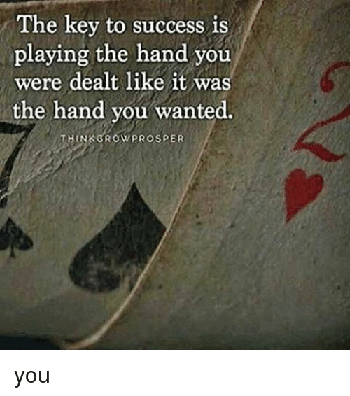 Image result for the hand you were dealt
