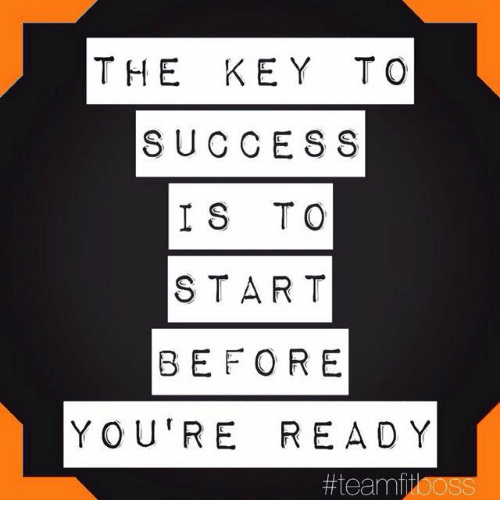 Star, Success, and Key: THE KEY TO  SUCCESS  IS TO  STAR T  BEF OR E  YOU'RE READ Y  #teamfitOOSS  ooss