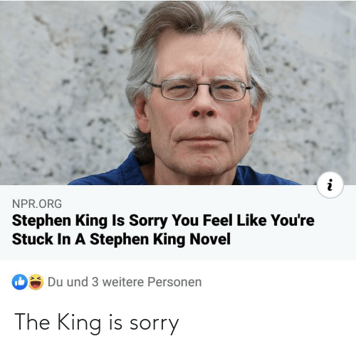 The King: The King is sorry