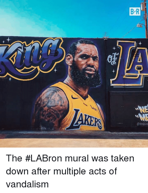 vandalism: The #LABron mural was taken down after multiple acts of vandalism