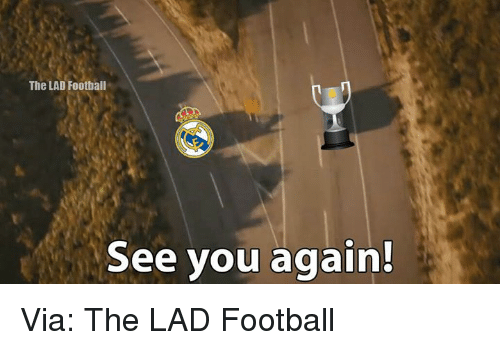 See You Again: The LAD Football  See you again! Via: The LAD Football