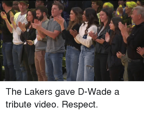 d wade: The Lakers gave D-Wade a tribute video. Respect.