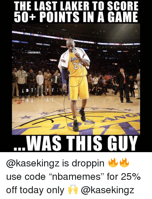 "laker: THE LAST LAKER TO SCORE  50+ POINTS IN A GAME  作.  ONBAMEMES  WAS THIS GUY @kasekingz is droppin 🔥🔥 use code ""nbamemes"" for 25% off today only 🙌 @kasekingz"