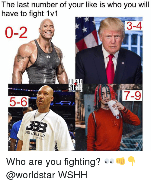 Memes, Worldstar, and Wshh: The last number of your like is who you will  have to fight 1v1  3-4  0-2  OLD  7-9  5-6  G BALLER  ERA Who are you fighting? 👀👊👇 @worldstar WSHH