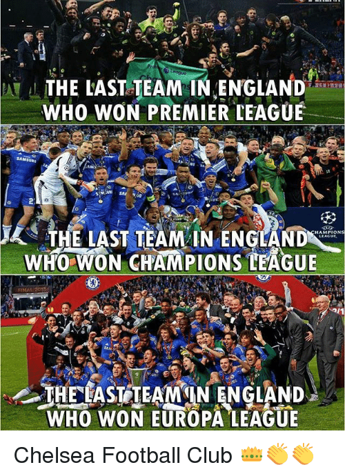 Chelsea, Club, and England: THE LAST TEAM IN ENGLAND  WHO WON PREMIER LEAGUE  THE LAST TEAM IN ENGLANDNAC  WHO WON CHAMPIONS LEAGUE  WHO WON EUROPA LEAGUE Chelsea Football Club 👑👏👏