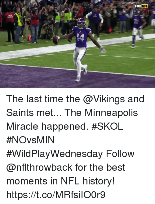 Minneapolis: The last time the @Vikings and Saints met... The Minneapolis Miracle happened. #SKOL #NOvsMIN #WildPlayWednesday  Follow @nflthrowback for the best moments in NFL history! https://t.co/MRfsiIO0r9