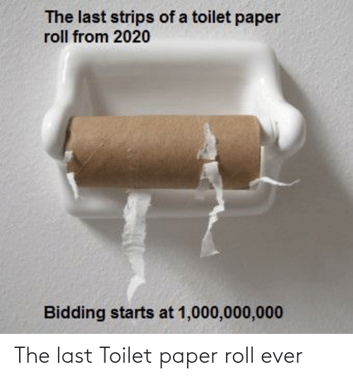 toilet-paper-roll: The last Toilet paper roll ever