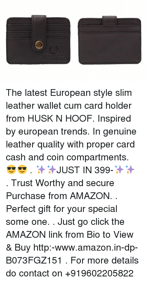 Amazon, Click, and Cum: The latest European style slim leather wallet cum card holder from HUSK N HOOF. Inspired by european trends. In genuine leather quality with proper card cash and coin compartments. 😎😎 . ✨✨JUST IN 399-✨✨ . Trust Worthy and secure Purchase from AMAZON. . Perfect gift for your special some one. . Just go click the AMAZON link from Bio to View & Buy http:-www.amazon.in-dp-B073FGZ151 . For more details do contact on +919602205822
