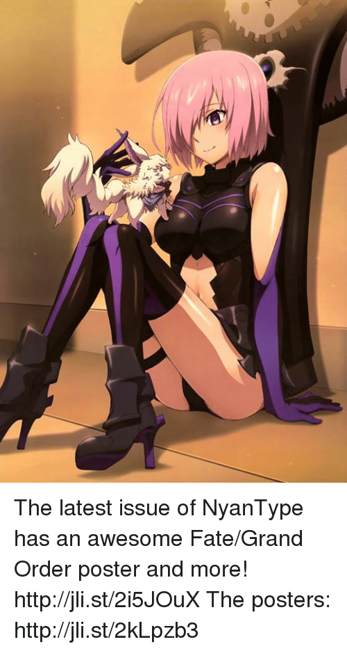 Dank, 🤖, and Latest: The latest issue of NyanType has an awesome Fate/Grand Order poster and more! http://jli.st/2i5JOuX  The posters: http://jli.st/2kLpzb3