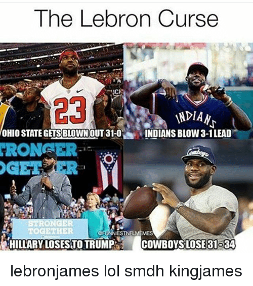 Cowboys Losing: The Lebron Curse  INDIAN  OHIO STATEGETSBLOWN OUT 31-0 INDIANS BLOW3-1LEAD  HRONFE  TOGETHER  ESTN  HILLARYOSESTORUMP  COWBOYS LOSE 31084 lebronjames lol smdh kingjames