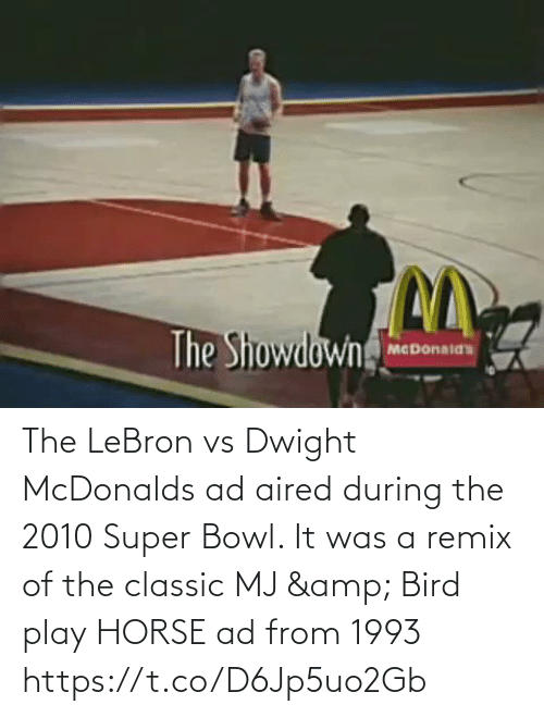 mcdonalds ad: The LeBron vs Dwight McDonalds ad aired during the 2010 Super Bowl.   It was a remix of the classic MJ & Bird play HORSE ad from 1993  https://t.co/D6Jp5uo2Gb