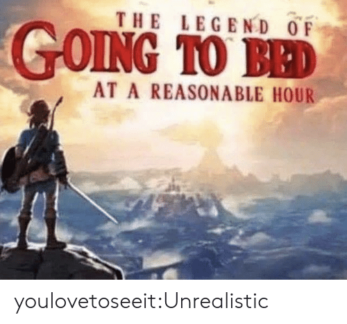 The Legend: THE LEGEND OF  AT A REASONABLE HOUR youlovetoseeit:Unrealistic