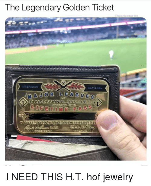 Golden Ticket, Mlb, and Jewelry: The Legendary Golden Ticket  PROFESSIONALBASE8ALL I NEED THIS  H.T. hof jewelry