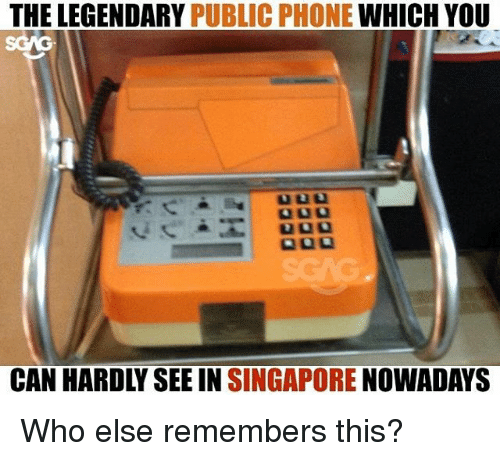 Memes, Phone, and Singapore: THE LEGENDARY PUBLIC PHONE WHICH YOU  CAN HARDLY SEE IN SINGAPORE NOWADAYS Who else remembers this?