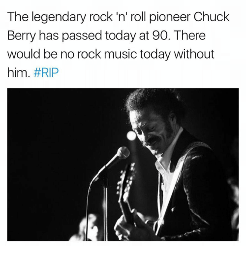 Memes, 🤖, and Chuck: The legendary rock'n' roll pioneer Chuck  Berry has passed today at 90. There  would be no rock music today without  him