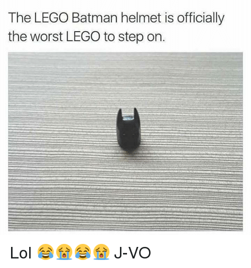 Memes, The Worst, and Legos: The LEGO Batman helmet is officially  the worst LEGO to step on. Lol 😂😭😂😭 《J-VO》