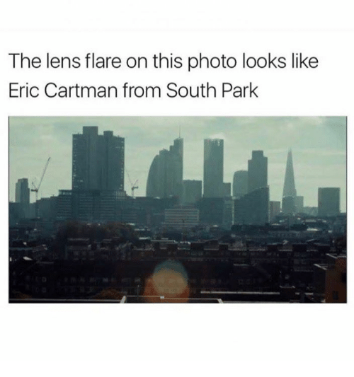 Memes, South Park, and 🤖: The lens flare on this photo looks like  Eric Cartman from South Park