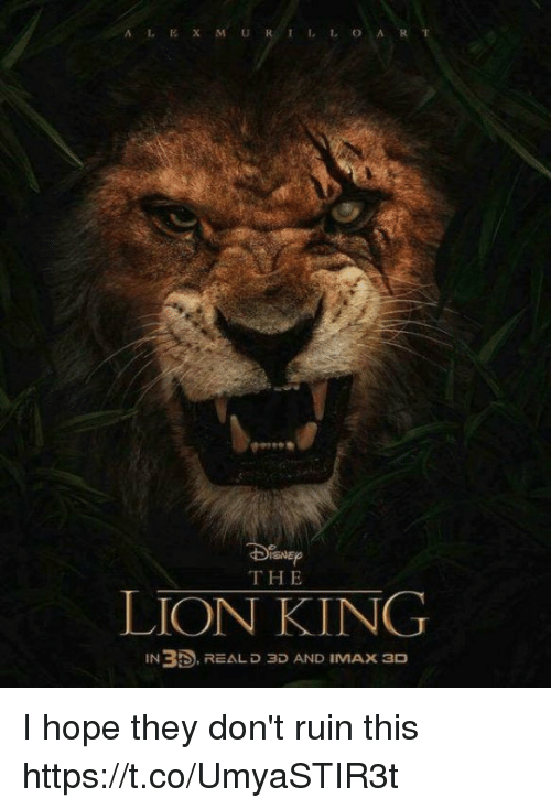 Imax, The Lion King, and Lion: THE  LION KING  IN35. REAL D ap AND IMAx 3D I hope they don't ruin this https://t.co/UmyaSTIR3t