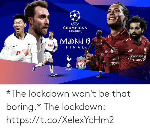 lockdown: *The lockdown won't be that boring.*  The lockdown: https://t.co/XelexYcHm2
