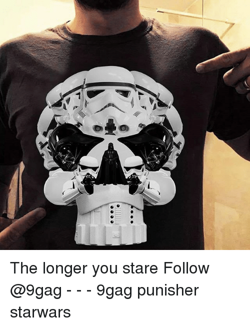 9gag, Memes, and Punisher: The longer you stare Follow @9gag - - - 9gag punisher starwars
