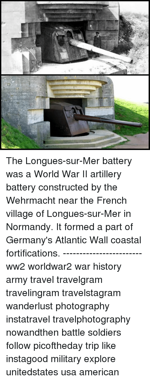 Wehrmacht: The Longues-sur-Mer battery was a World War II artillery battery constructed by the Wehrmacht near the French village of Longues-sur-Mer in Normandy. It formed a part of Germany's Atlantic Wall coastal fortifications. ------------------------ ww2 worldwar2 war history army travel travelgram travelingram travelstagram wanderlust photography instatravel travelphotography nowandthen battle soldiers follow picoftheday trip like instagood military explore unitedstates usa american