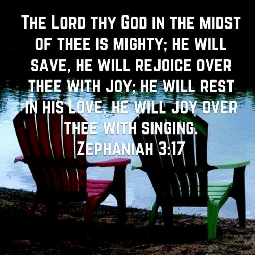 The LORD THY GOD IN THE MIDST OF THEE IS MIGHTY HE WILL ...
