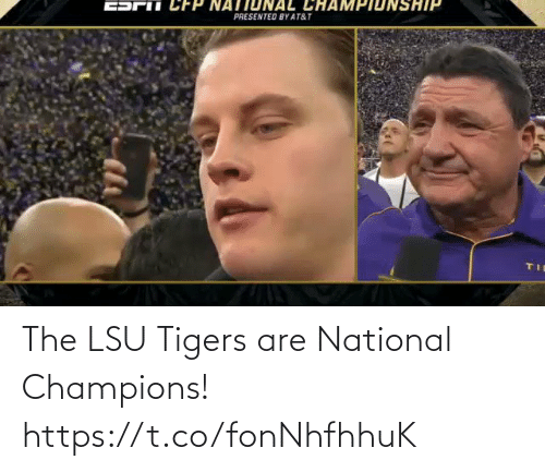 lsu tigers: The LSU Tigers are National Champions! https://t.co/fonNhfhhuK