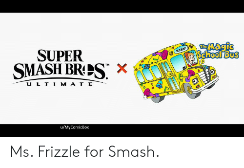The Magic School Bus: The Magic  School Bus  SUPER  SMASH BRES  нOмKI  TM  X  ULTIM АTE  u/MyComicBox Ms. Frizzle for Smash.