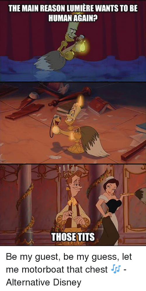 Memes, Tits, and Being Human: THE MAIN REASON LUMIERE WANTS TO BE  HUMAN AGAIN?  THOSE TITS Be my guest, be my guess, let me motorboat that chest 🎶 - Alternative Disney
