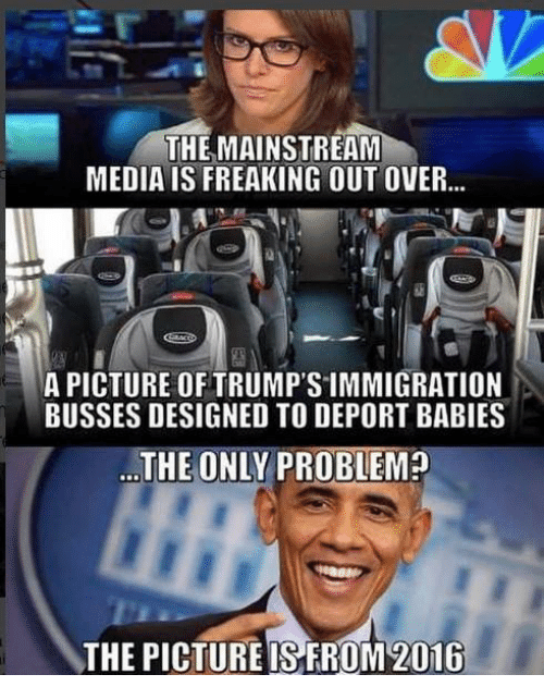 Immigration, A Picture, and Media: THE MAINSTREAM  MEDIA IS FREAKING OUT OVER..  A PICTURE OF TRUMP'S IMMIGRATION  BUSSES DESIGNED TO DEPORT BABIES  THE ONLY PROBLEM  THE PICTUREIS FROM 2016