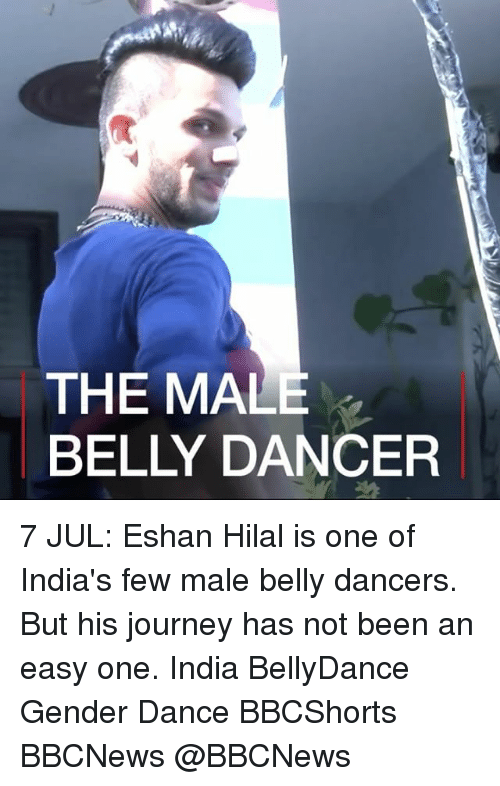 belly dancer: THE MAL  BELLY DANCER 7 JUL: Eshan Hilal is one of India's few male belly dancers. But his journey has not been an easy one. India BellyDance Gender Dance BBCShorts BBCNews @BBCNews