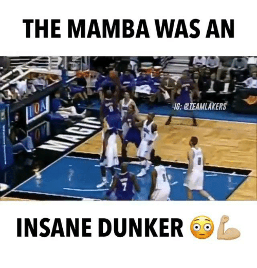 Memes, Insanity, and 🤖: THE MAMBA WAS AN  GIEAMLAKERS  INSANE DUNKER