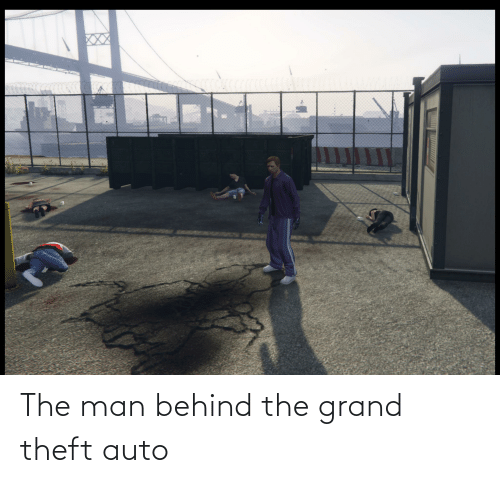 auto: The man behind the grand theft auto