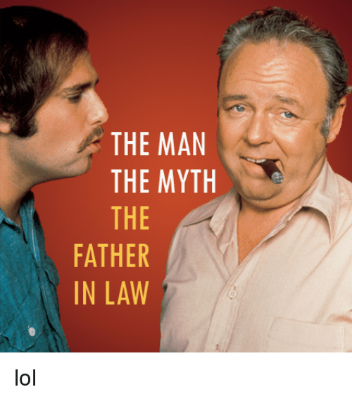 Dank, Lol, and 🤖: THE MAN  THE MYTH  THE  FATHER  IN LAW  NI  MM  EEERw  IIIE  TITH  AN lol