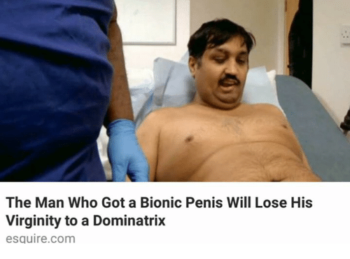 The Man Who Got A Bionic Penis Will Lose His Virginity To -9844