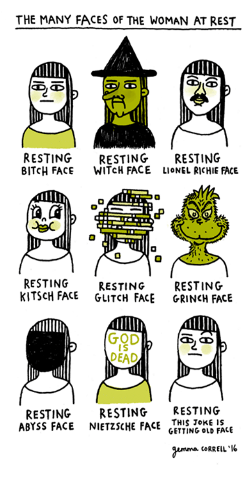 Memes, God Is Dead, and Lionel Richie: THE MANY FACES 0F THE WOMAN AT REST  RESTING  RESTING  RESTING  BITCH FACE  WITCH FACE LIONEL RICHIE FACE  RESTING RESTING  RESTING  KITSCH FACE  GLITCH FACE GRINCH FACE  GOD  IS  DEAD  RESTING RESTING  RESTING  ABYSS FACE  NIETZSCHE FACE  THIS JOKE IS  GETTING OLD FACE  gamma ORRELL'I6