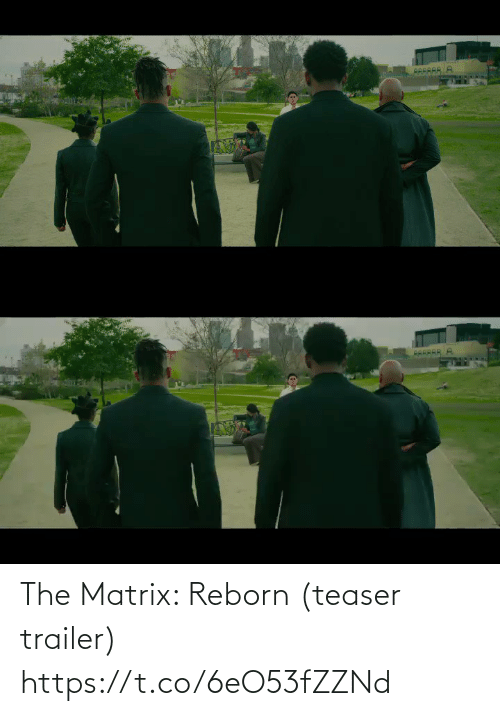 The Matrix: The Matrix: Reborn (teaser trailer) https://t.co/6eO53fZZNd