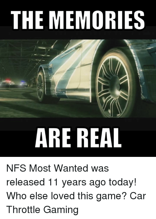 throttle: THE MEMORIES  ARE REAL NFS Most Wanted was released 11 years ago today! Who else loved this game? Car Throttle Gaming