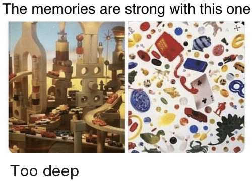 Too Deep: The memories are strong with this one Too deep