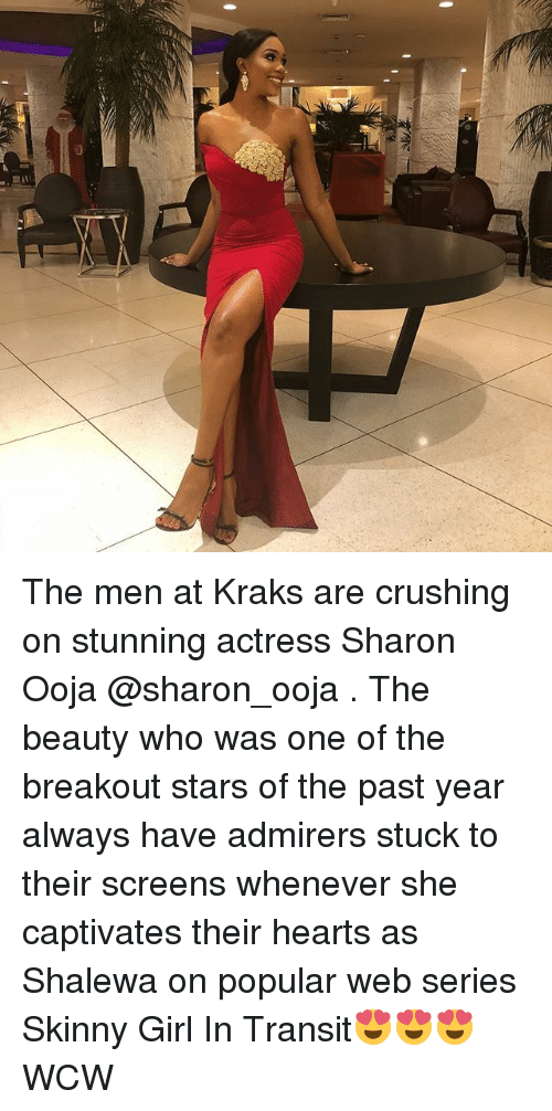 Memes, Skinny, and Wcw: The men at Kraks are crushing on stunning actress Sharon Ooja @sharon_ooja . The beauty who was one of the breakout stars of the past year always have admirers stuck to their screens whenever she captivates their hearts as Shalewa on popular web series Skinny Girl In Transit😍😍😍 WCW