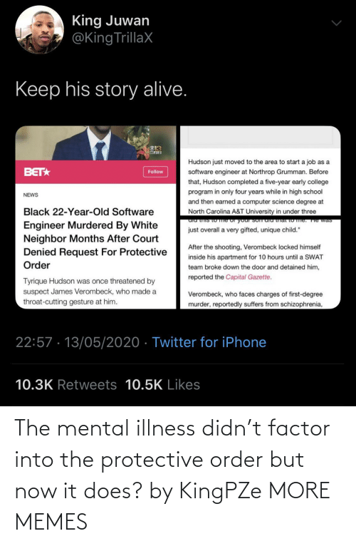 Illness: The mental illness didn't factor into the protective order but now it does? by KingPZe MORE MEMES