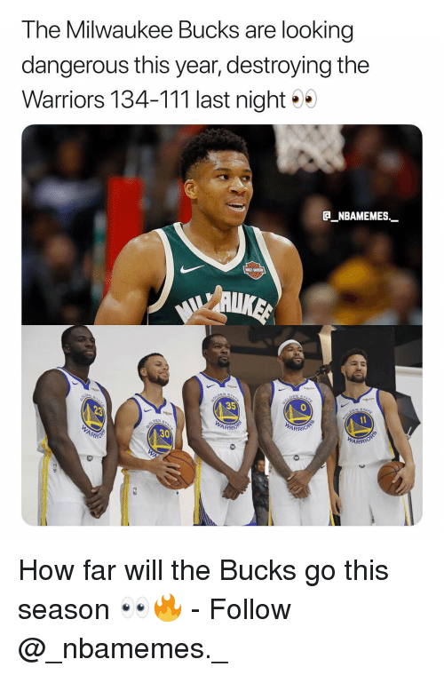 arr: The Milwaukee Bucks are looking  dangerous this year, destroying the  Warriors 134-111 last night  E_NBAMEMES  35  ARR  ARR  30  ARRIO How far will the Bucks go this season 👀🔥 - Follow @_nbamemes._