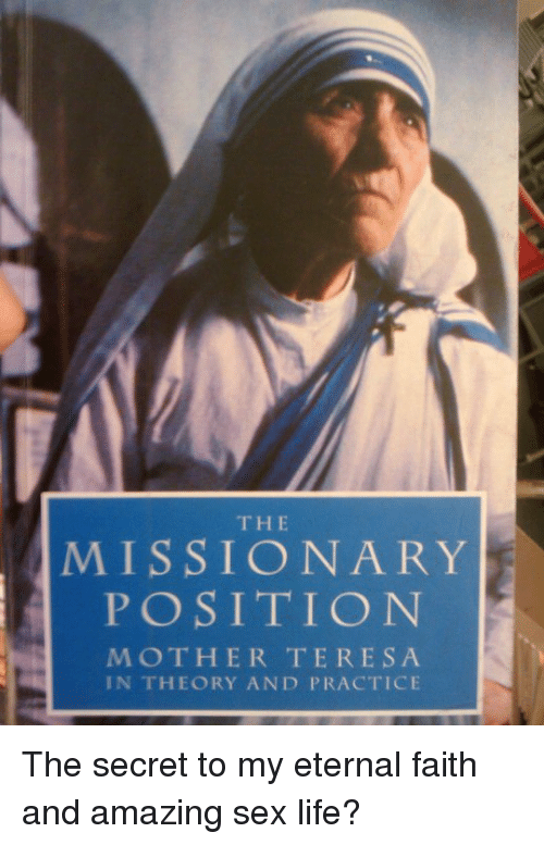 Haha!! love the missionary position mother teresa