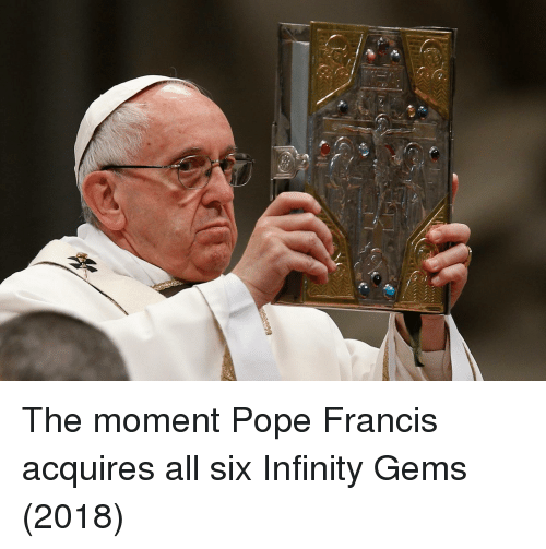 Pope Francis: The moment Pope Francis acquires all six Infinity Gems (2018)