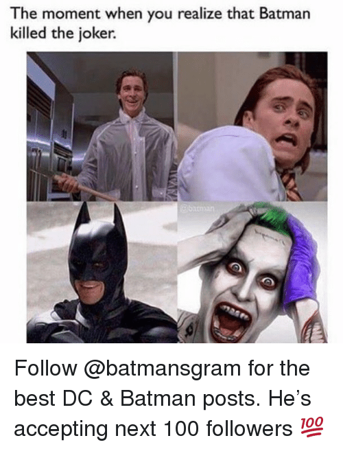 Anaconda, Batman, and Joker: The moment when you realize that Batman  killed the joker Follow @batmansgram for the best DC & Batman posts. He's accepting next 100 followers 💯