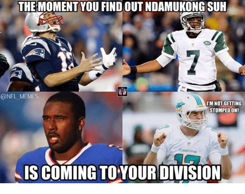 NFL: THE MOMENT YOU FIND OUT NDAMUKONG SUH  @NFL MEMES  IM NOT GETTING  STOMPEDON!  Dolphins  IS COMING TOYOURDIVISION