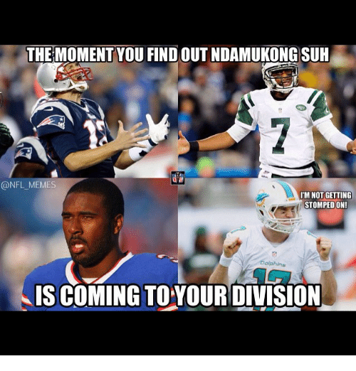 NFL: THE MOMENT YOU FIND OUT NDAMUKONG SUH  @NFL MEMES  IM NOT GETTING  STOMPEDON!  IS COMING TO YOUR DIVISION