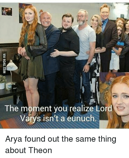 Lord Varis: The moment you realize Lord  Varys isn't a eunuch. Arya found out the same thing about Theon