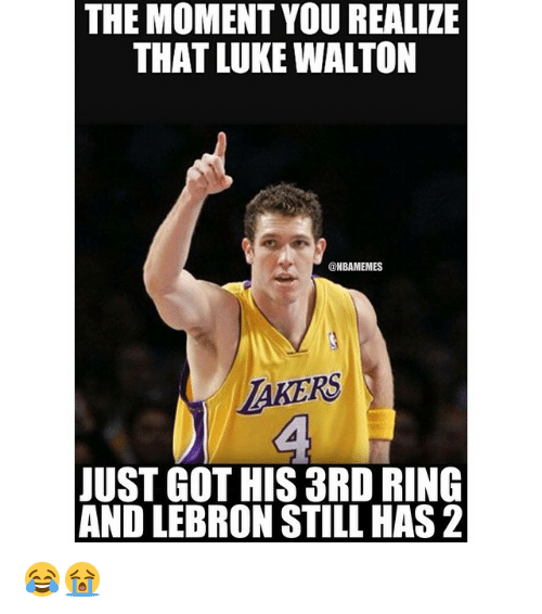 Luke Walton, Nba, and Lebron: THE MOMENT YOU REALIZE  THAT LUKE WALTON  ONBAMEMES  RS  JUST GOT HIS 3RD RING  AND LEBRON STILL HAS 2 😂😭